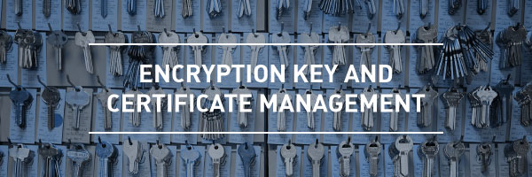 encryption key and certificate management