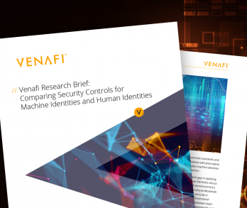 Venafi Research Brief: Comparing Security Controls for Machine Identities and Human Identities