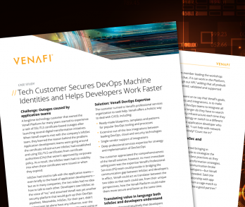Case Study: Tech Customer Secures DevOps Machine Identities-Helps Developers Work Faster
